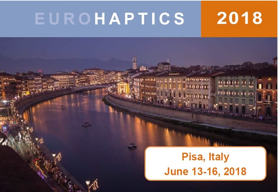 EUROHAPTICS 2018, June 13-16 Pisa Conference Center